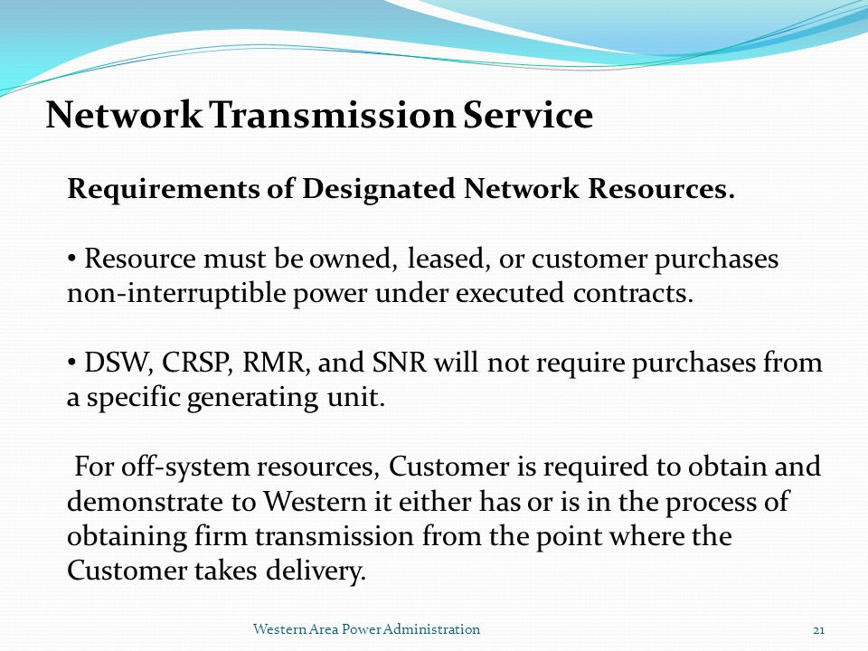 Western Area Power Administration Network Transmission Service Requirements of Designated Network Resources.
