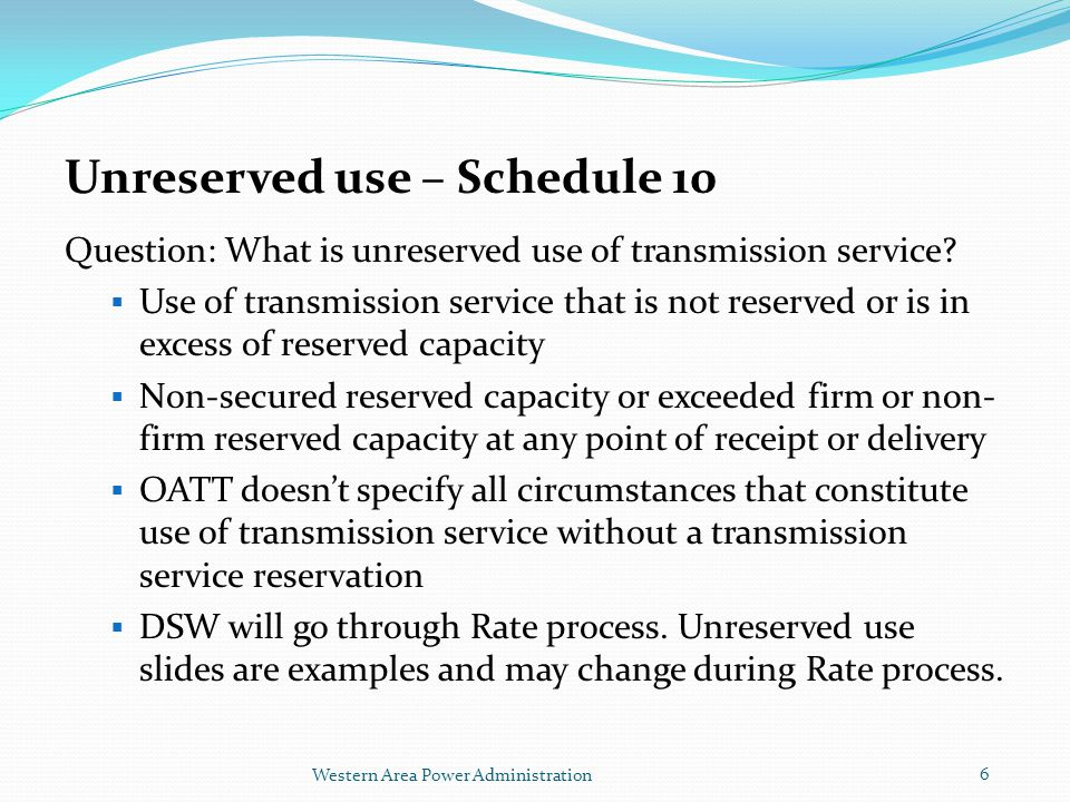 Question: What is unreserved use of transmission service.