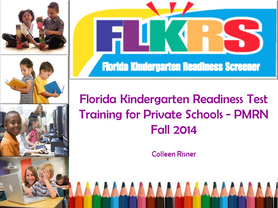 Agenda What is the Kindergarten Readiness Screening (FLKRS).