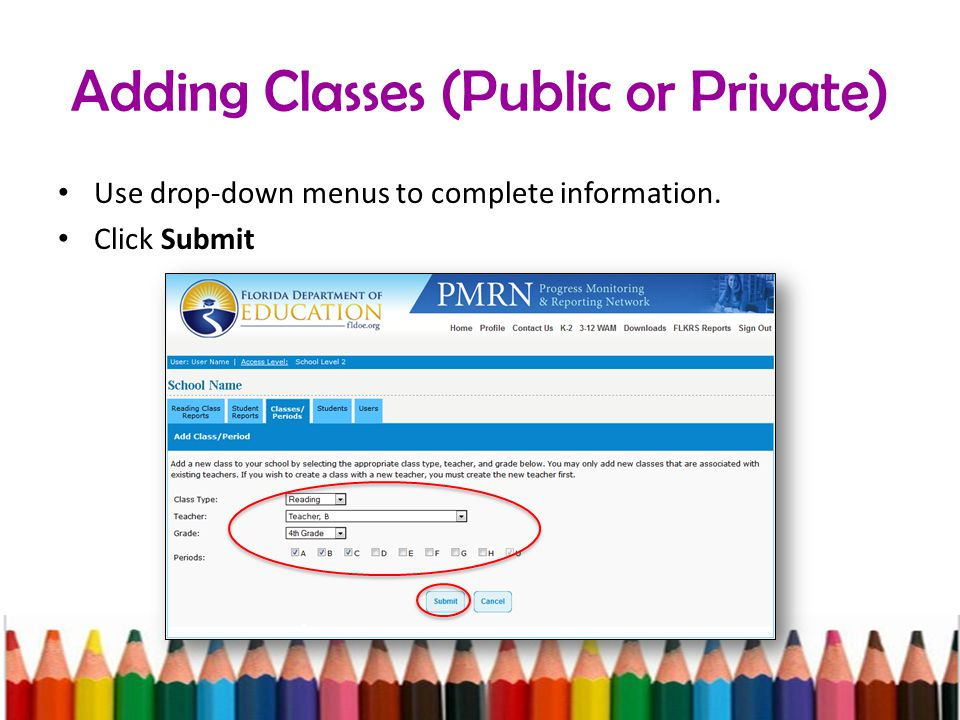 Adding Classes (Public or Private) Use drop-down menus to complete information. Click Submit