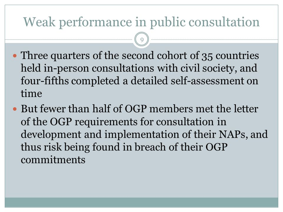 Weak performance in public consultation 9 Three quarters of the second cohort of 35 countries held in-person consultations with civil society, and fou