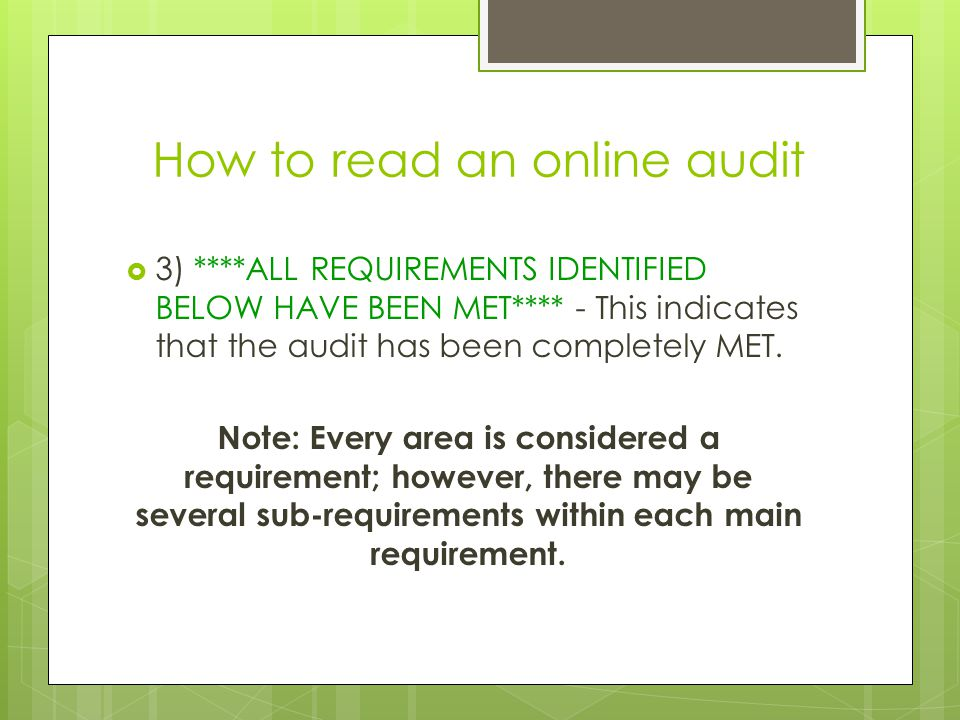 How to read an online audit  3) ****ALL REQUIREMENTS IDENTIFIED BELOW HAVE BEEN MET**** - This indicates that the audit has been completely MET. Note