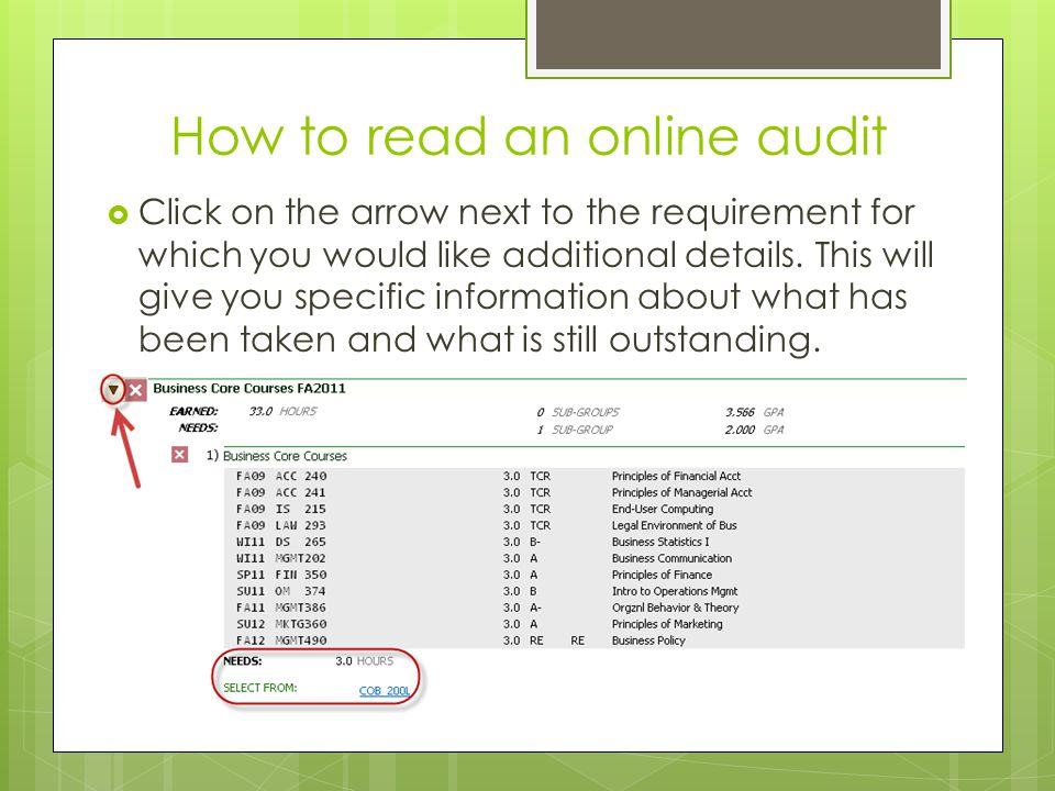 How to read an online audit  Click on the arrow next to the requirement for which you would like additional details. This will give you specific info