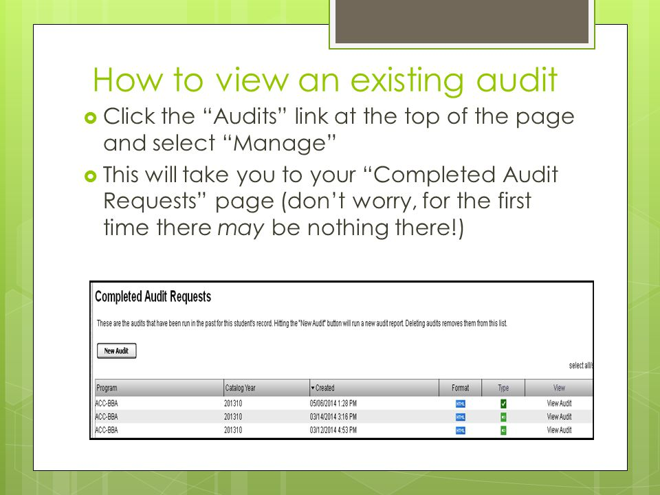 How to view an existing audit  To view a previously processed audit, click on the View Audit link next to the one you wish to view.