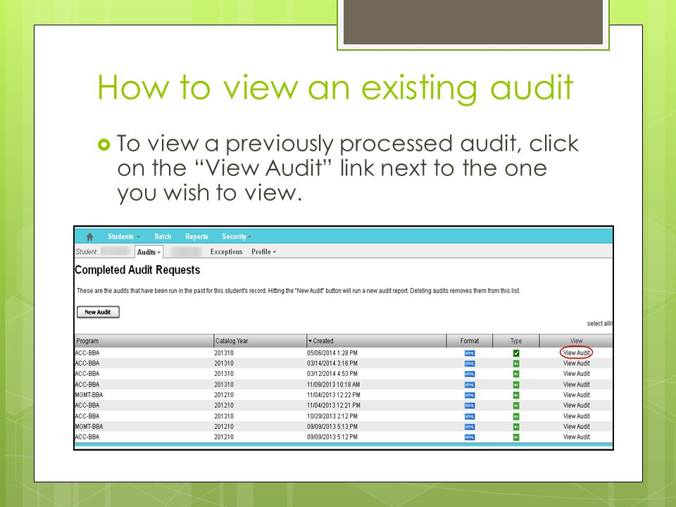 "How to view an existing audit  To view a previously processed audit, click on the ""View Audit"" link next to the one you wish to view."