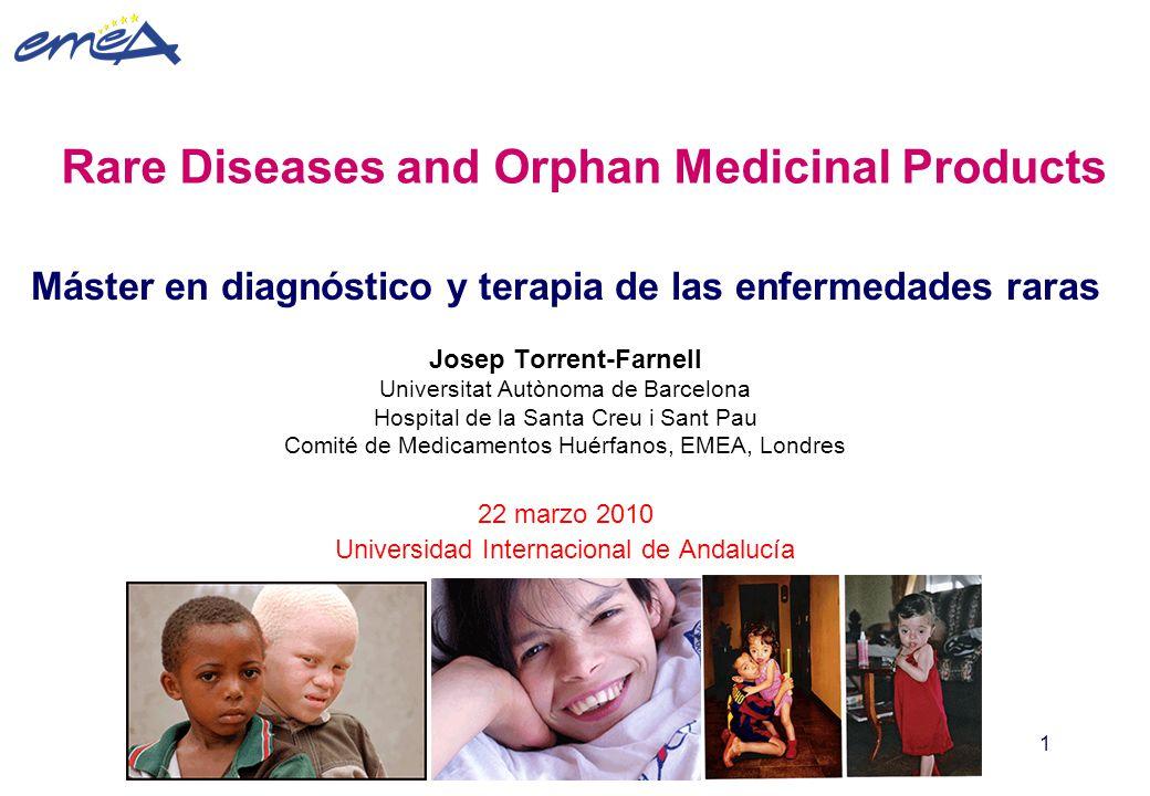 1 Rare Diseases and Orphan Medicinal Products Máster en diagnóstico y terapia de las enfermedades raras Josep Torrent-Farnell Universitat Autònoma de
