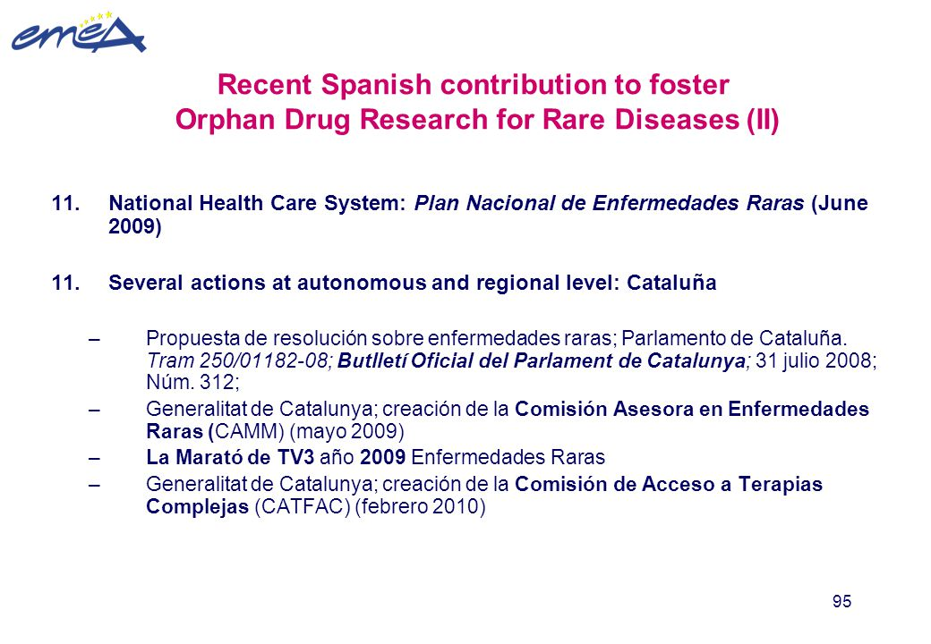 95 Recent Spanish contribution to foster Orphan Drug Research for Rare Diseases (II) 11.National Health Care System: Plan Nacional de Enfermedades Rar