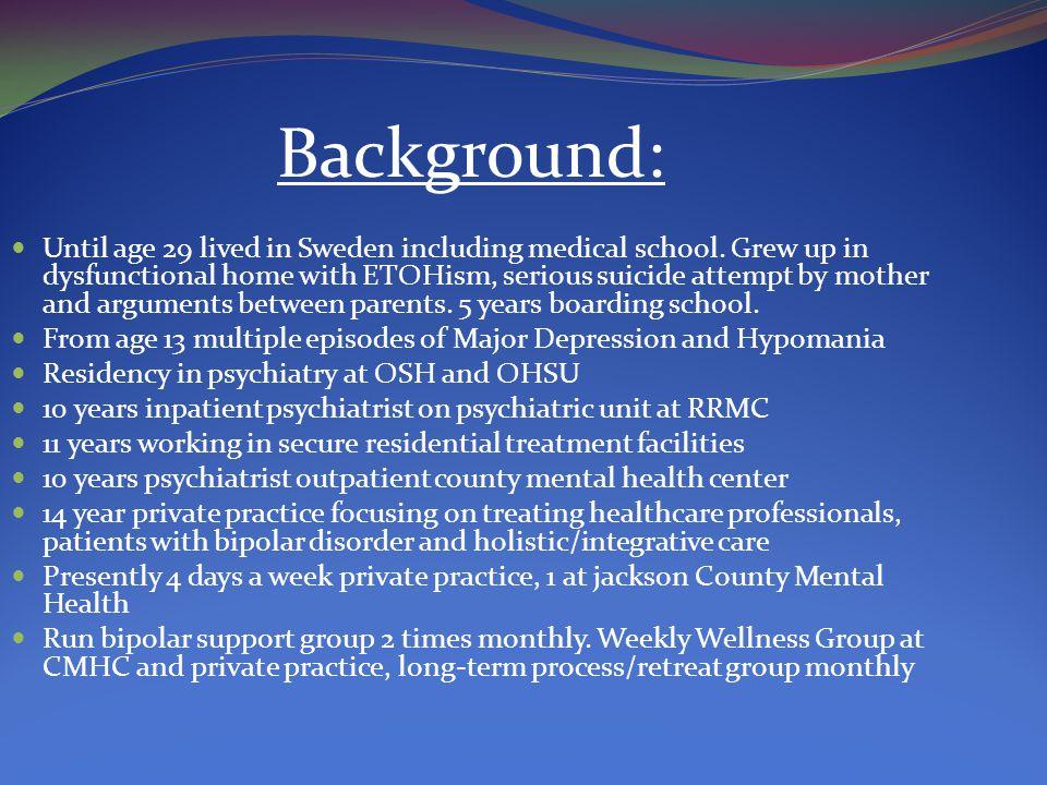 Background: Until age 29 lived in Sweden including medical school.