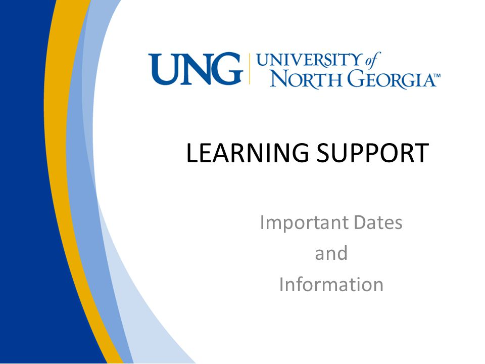 LEARNING SUPPORT Important Dates and Information