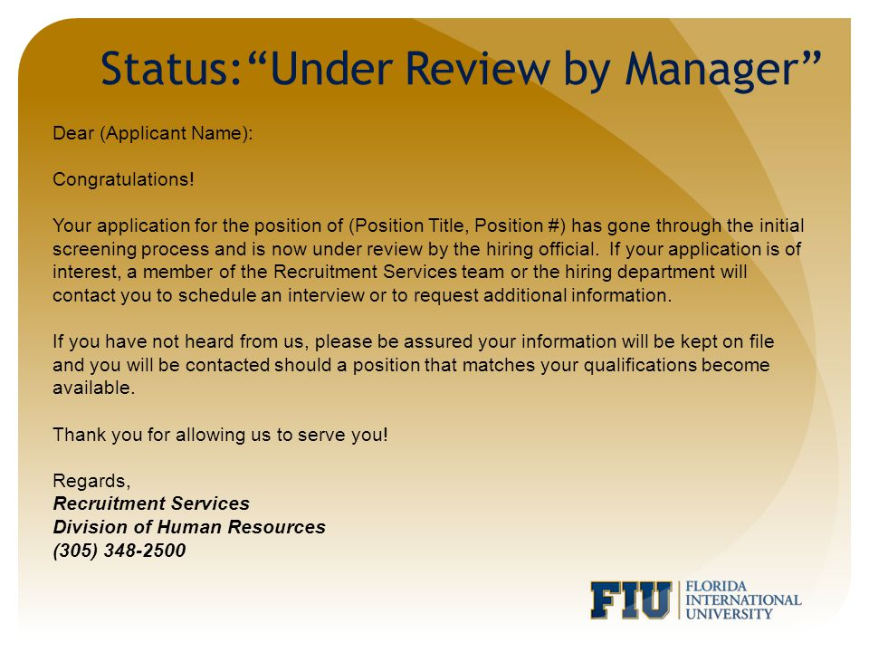 Dear Applicant, Thank you for your interest in employment at Florida International University.