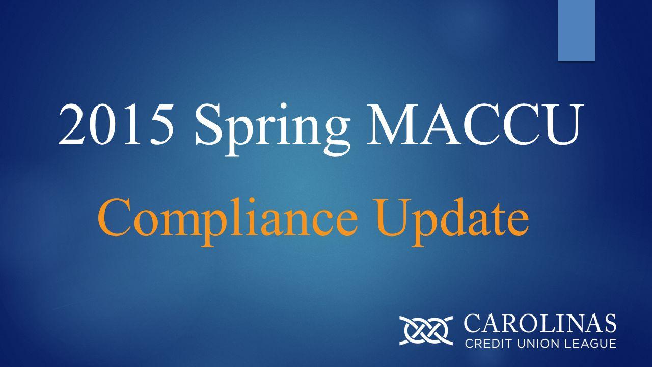 2015 Spring MACCU Compliance Update