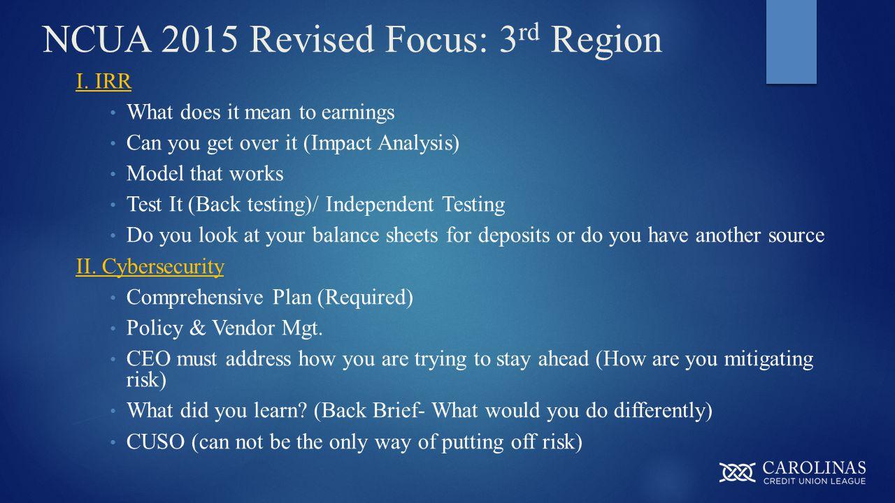 NCUA 2015 Revised Focus: 3 rd Region I.
