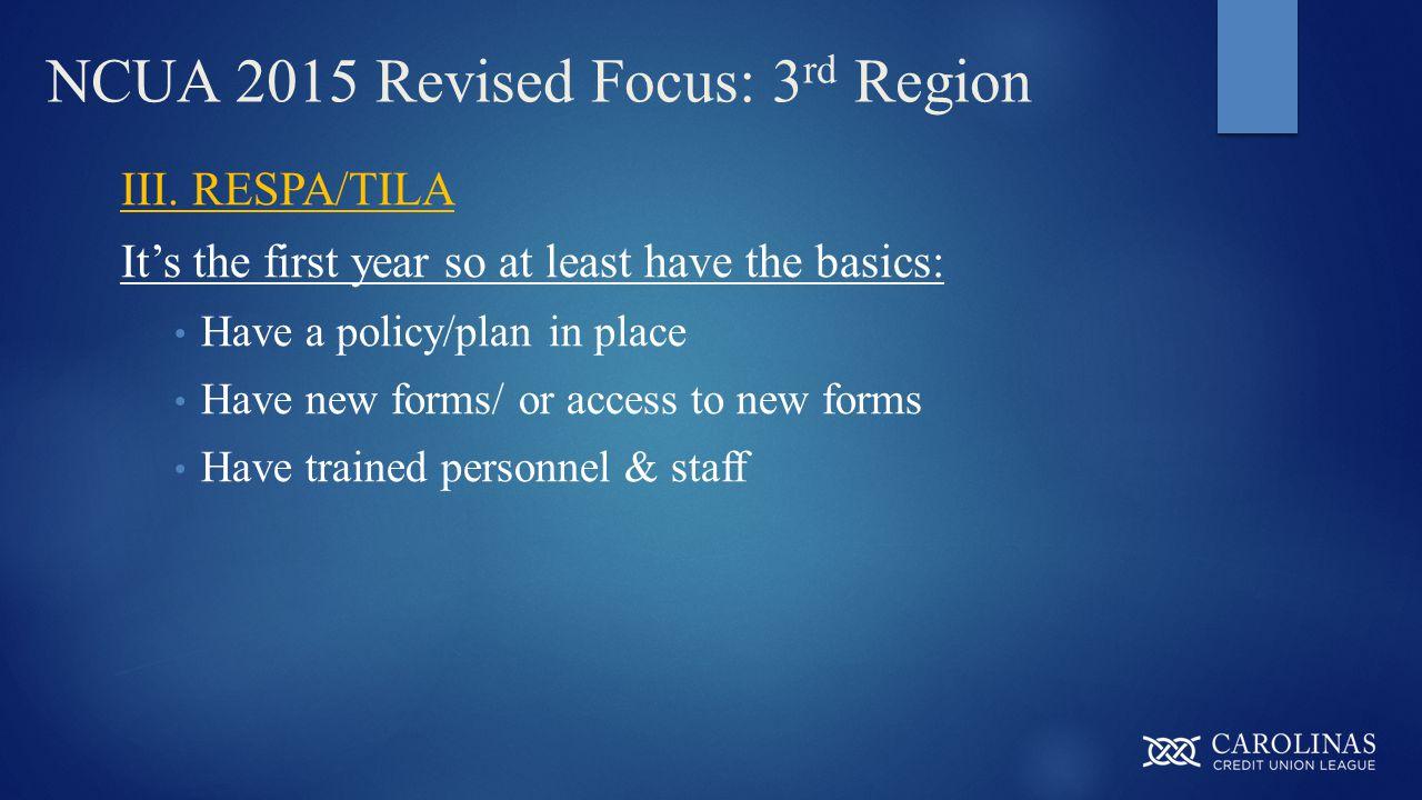 NCUA 2015 Revised Focus: 3 rd Region III.