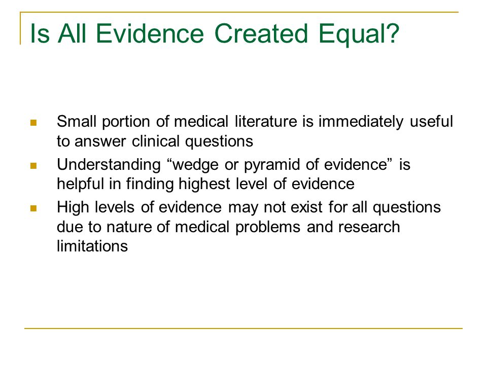 Is All Evidence Created Equal.