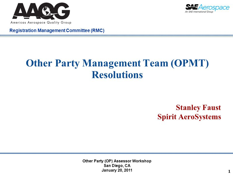 Company Confidential Registration Management Committee (RMC) 1 Other Party Management Team (OPMT) Resolutions Stanley Faust Spirit AeroSystems Other P