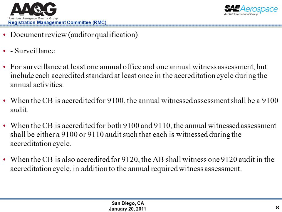 San Diego, CA January 20, 2011 Registration Management Committee (RMC) 8 Document review (auditor qualification) - Surveillance For surveillance at le