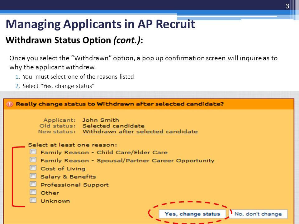 """Withdrawn Status Option (cont.): Once you select the """"Withdrawn"""" option, a pop up confirmation screen will inquire as to why the applicant withdrew. 1"""
