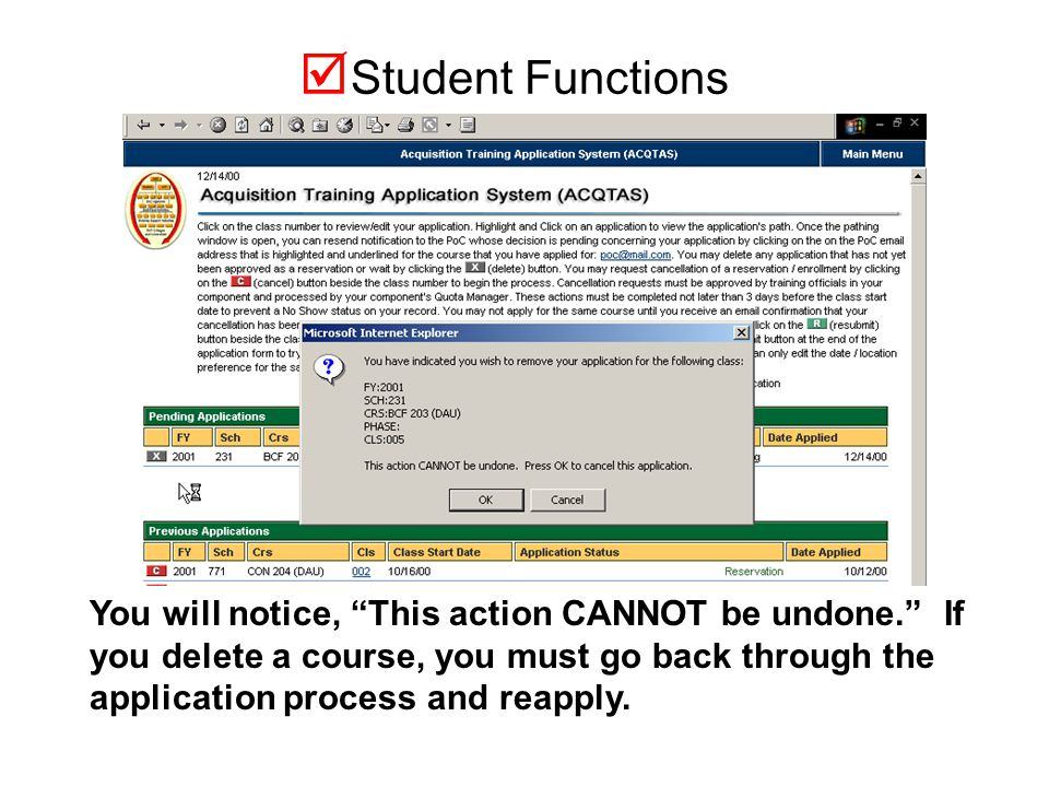  Student Functions I will demonstrate the Delete Pending Application function.