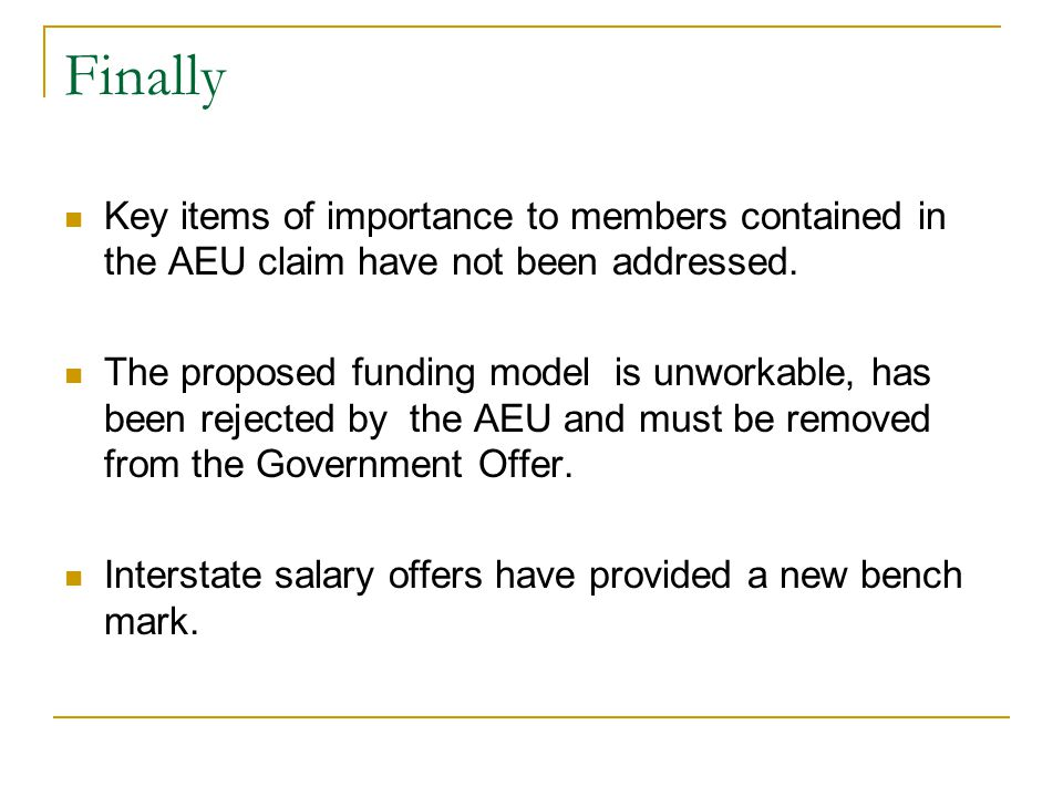 Finally Key items of importance to members contained in the AEU claim have not been addressed.