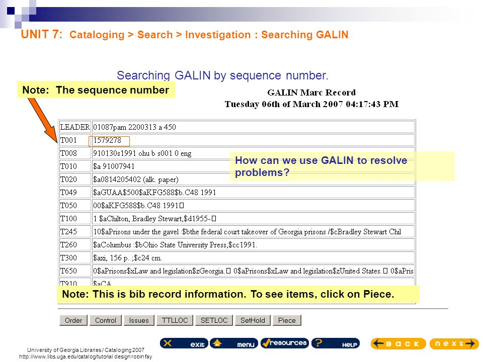 University of Georgia Libraries / Cataloging 2007 http://www.libs.uga.edu/catalog/tutorial design robin fay Searching GALIN by sequence number.