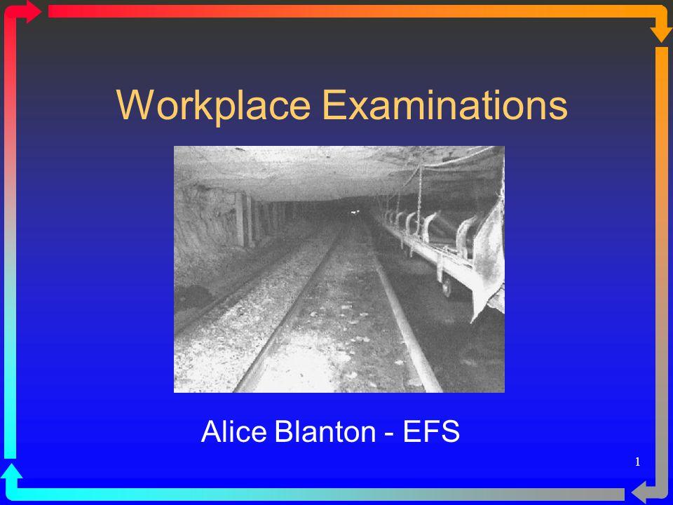 1 Workplace Examinations Alice Blanton - EFS