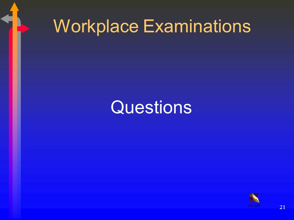 21 Workplace Examinations Questions