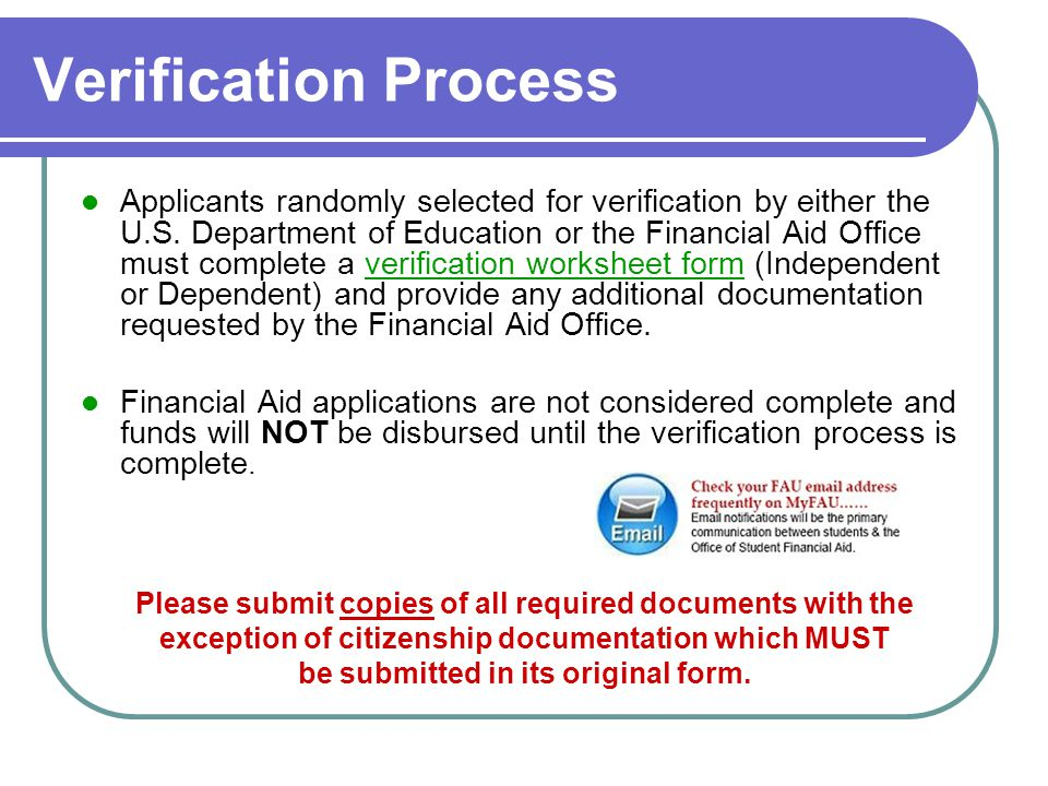 Verification Process Applicants randomly selected for verification by either the U.S.