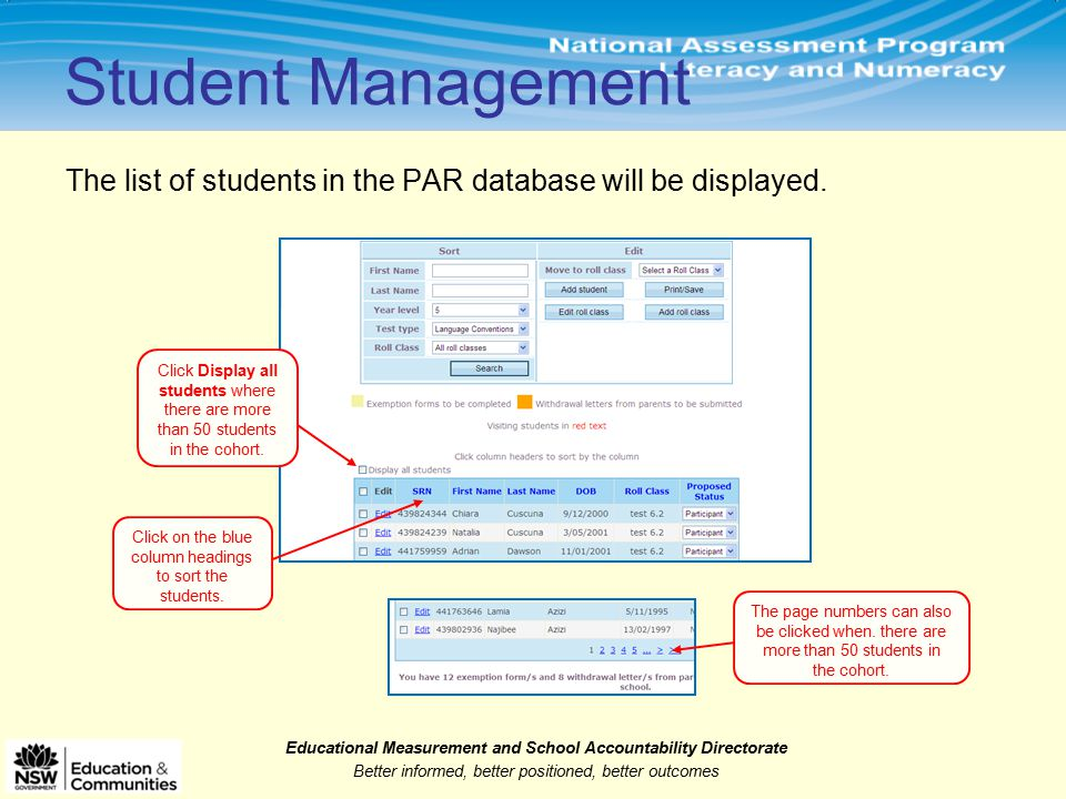 Educational Measurement and School Accountability Directorate Better informed, better positioned, better outcomes The list of students in the PAR database will be displayed.