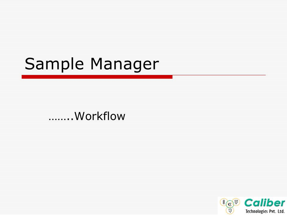 Sample Manager ……..Workflow