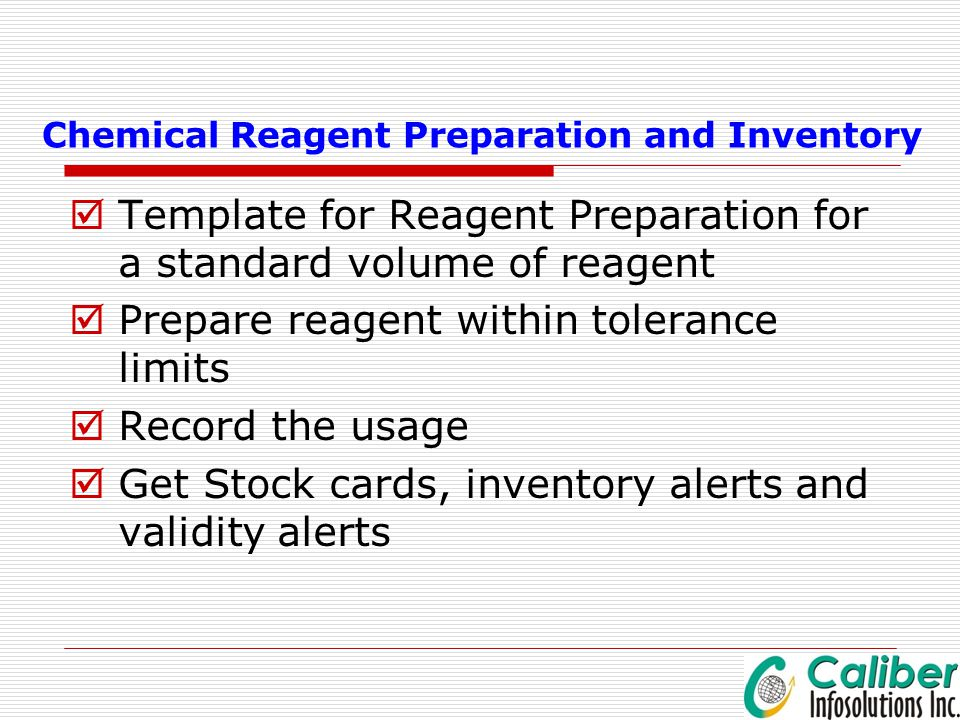 Chemical Reagent Preparation and Inventory  Template for Reagent Preparation for a standard volume of reagent  Prepare reagent within tolerance limi