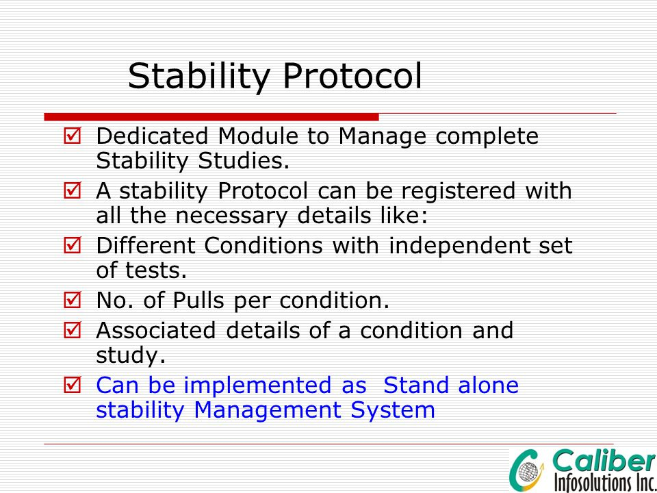 Stability Protocol  Dedicated Module to Manage complete Stability Studies.  A stability Protocol can be registered with all the necessary details li