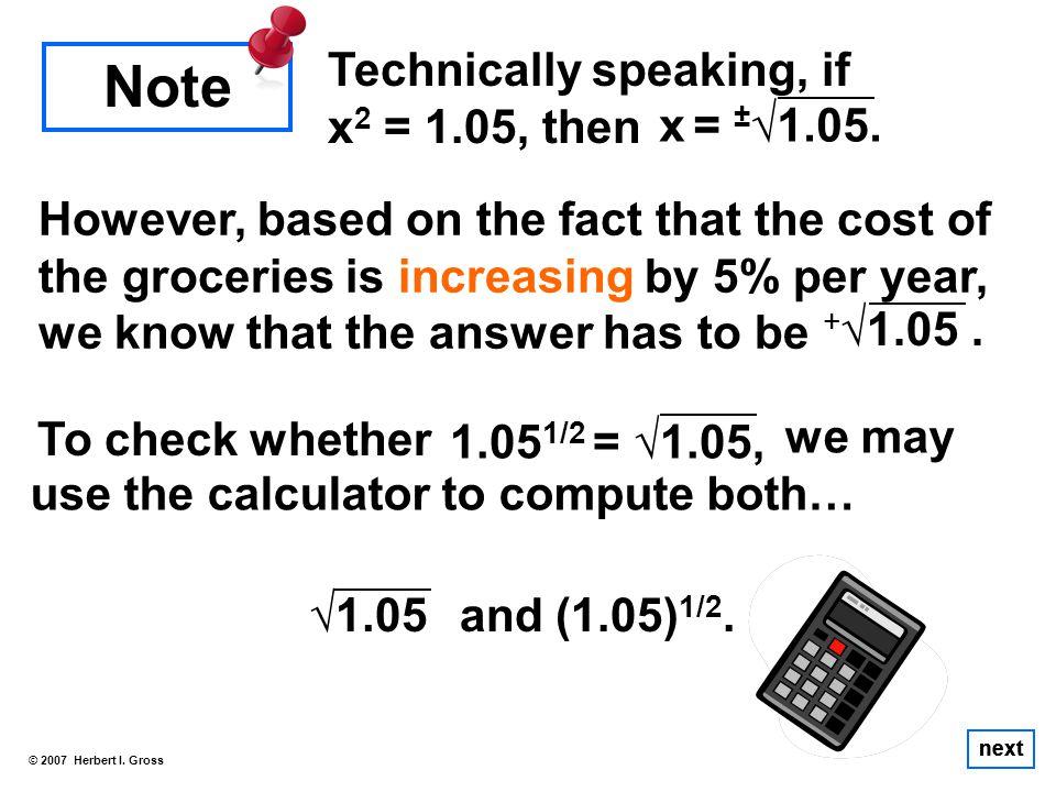 Technically speaking, if x 2 = 1.05, then © 2007 Herbert I.