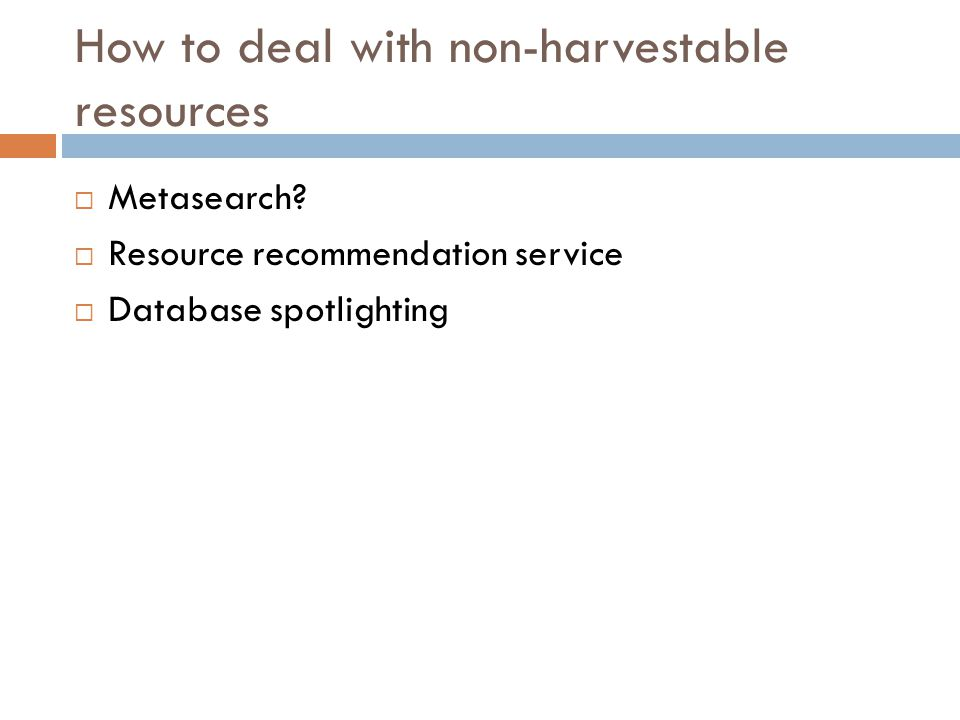 How to deal with non-harvestable resources  Metasearch.