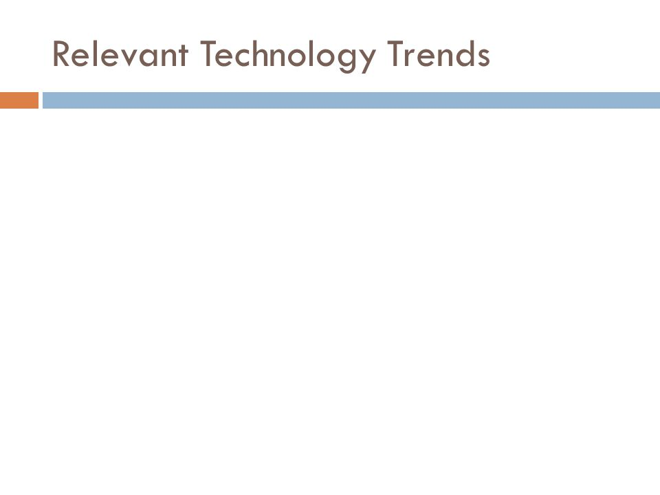 Relevant Technology Trends