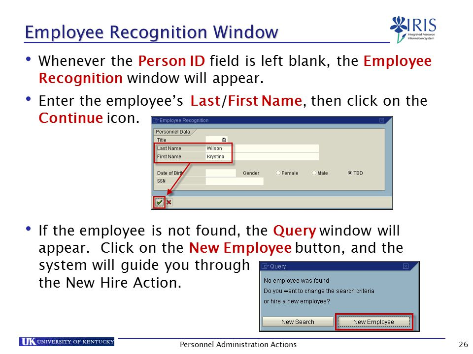 Employee Recognition Window (Continued) If the employee is found and is in an Active status, double-click on their name to select.