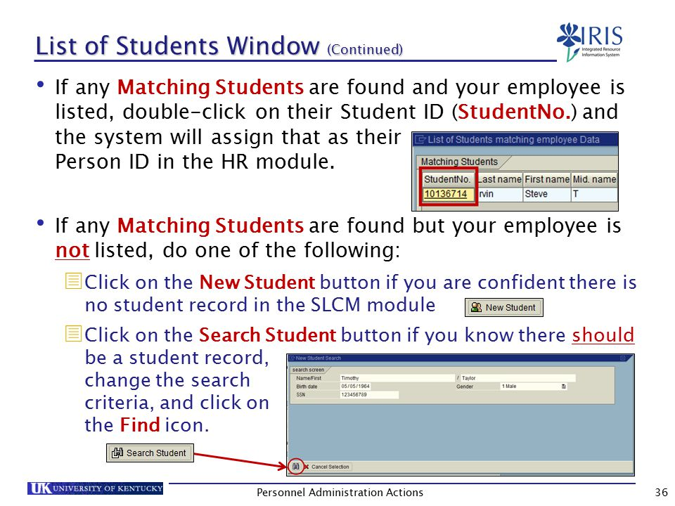 List of Students Window (Continued) If no Matching Students are found, you will still get this window.