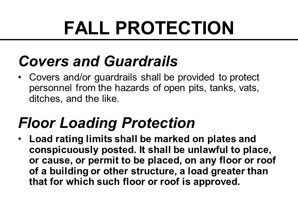 FALL PROTECTION GUARDING FLOOR AND WALL OPENINGS AND HOLES Floor openings and holes, wall openings and holes, and the open sides of platforms may create hazards.