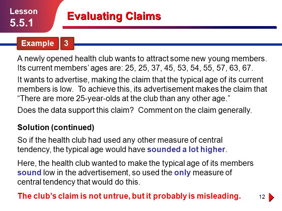 12 Example 3 Lesson 5.5.1 Evaluating Claims A newly opened health club wants to attract some new young members.