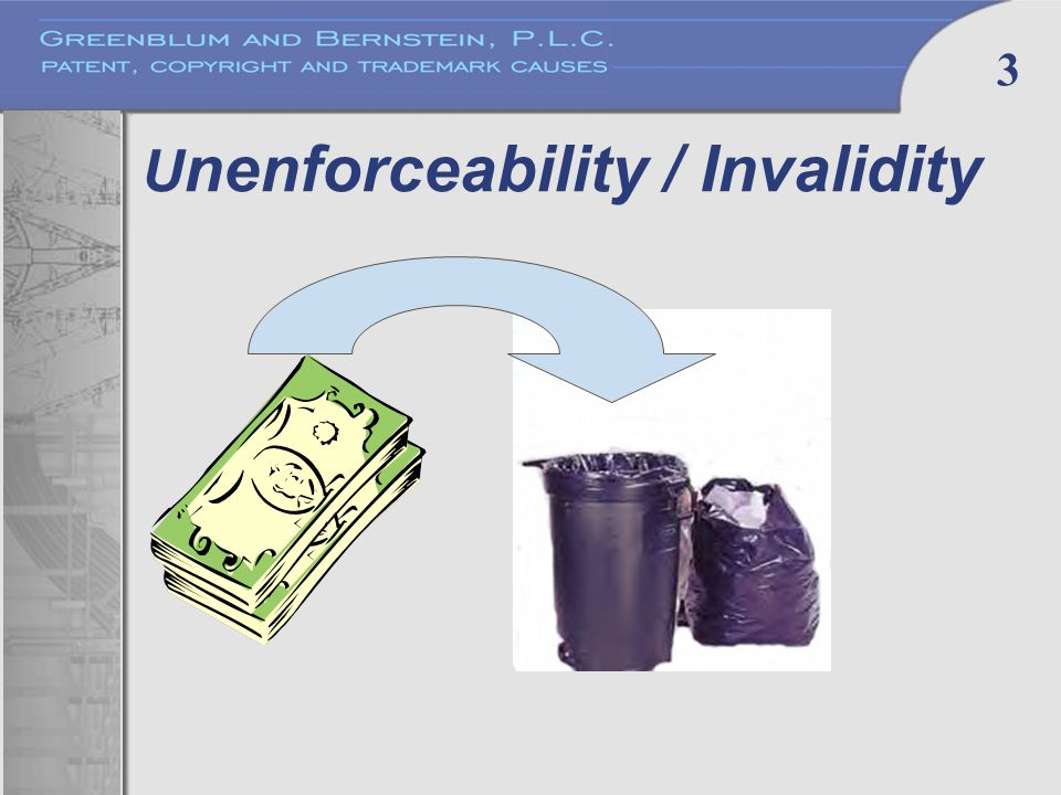 3 U nenforceability / Invalidity