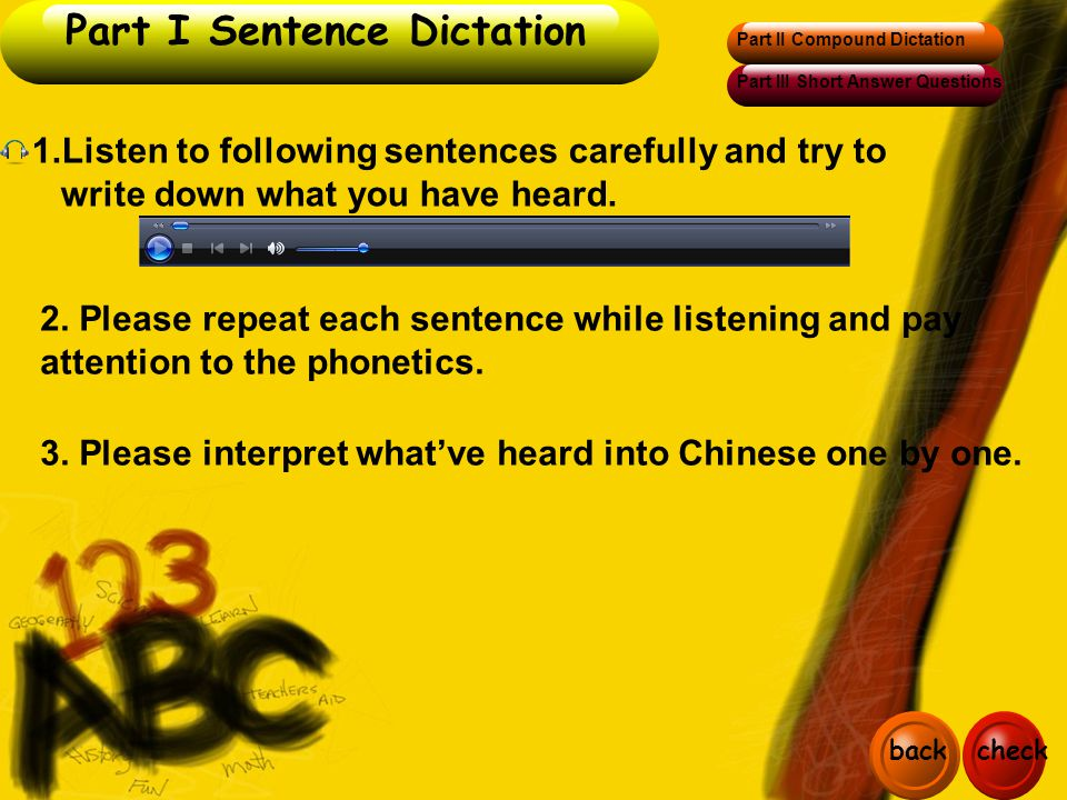 1.Listen to following sentences carefully and try to write down what you have heard.