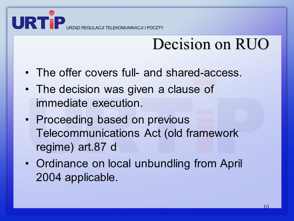 10 Decision on RUO The offer covers full- and shared-access. The decision was given a clause of immediate execution. Proceeding based on previous Tele