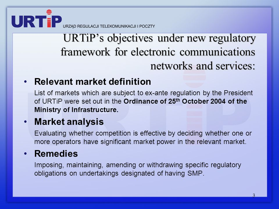 3 URTiP's objectives under new regulatory framework for electronic communications networks and services: Relevant market definition List of markets wh