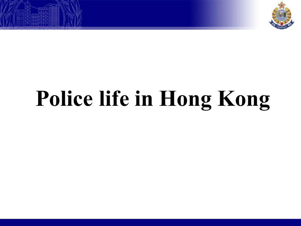 Police life in Hong Kong
