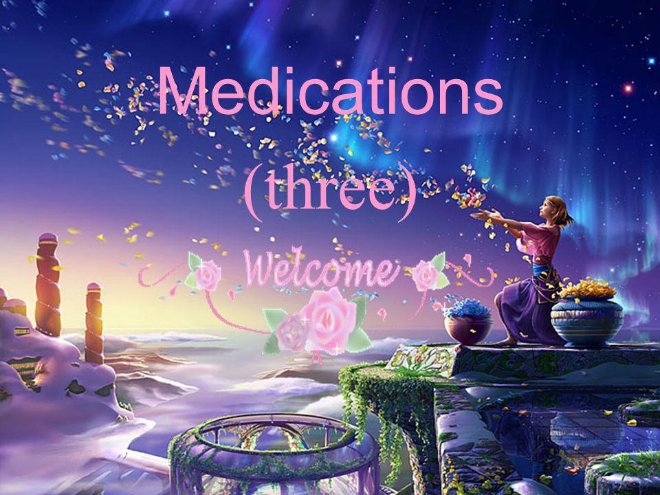 Medications (three)