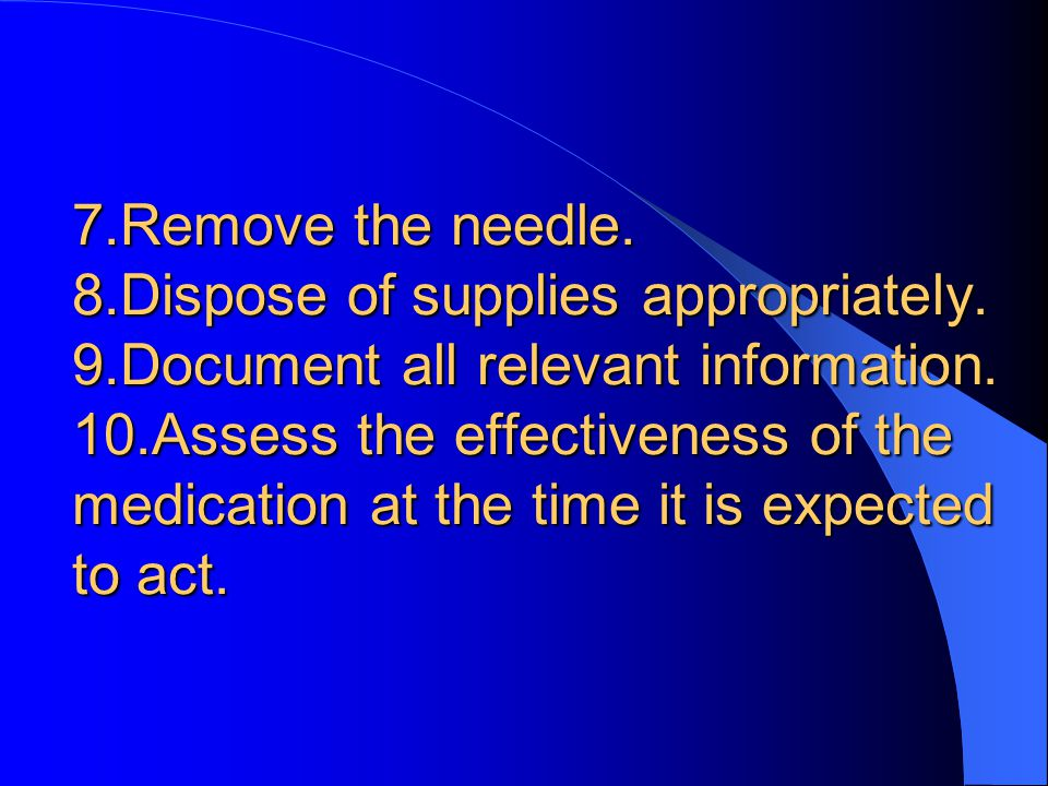 7.Remove the needle. 8.Dispose of supplies appropriately.