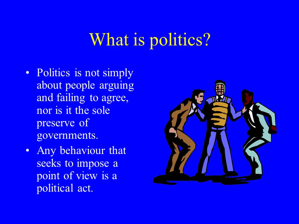 What is politics.