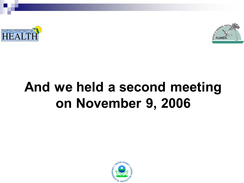 And we held a second meeting on November 9, 2006