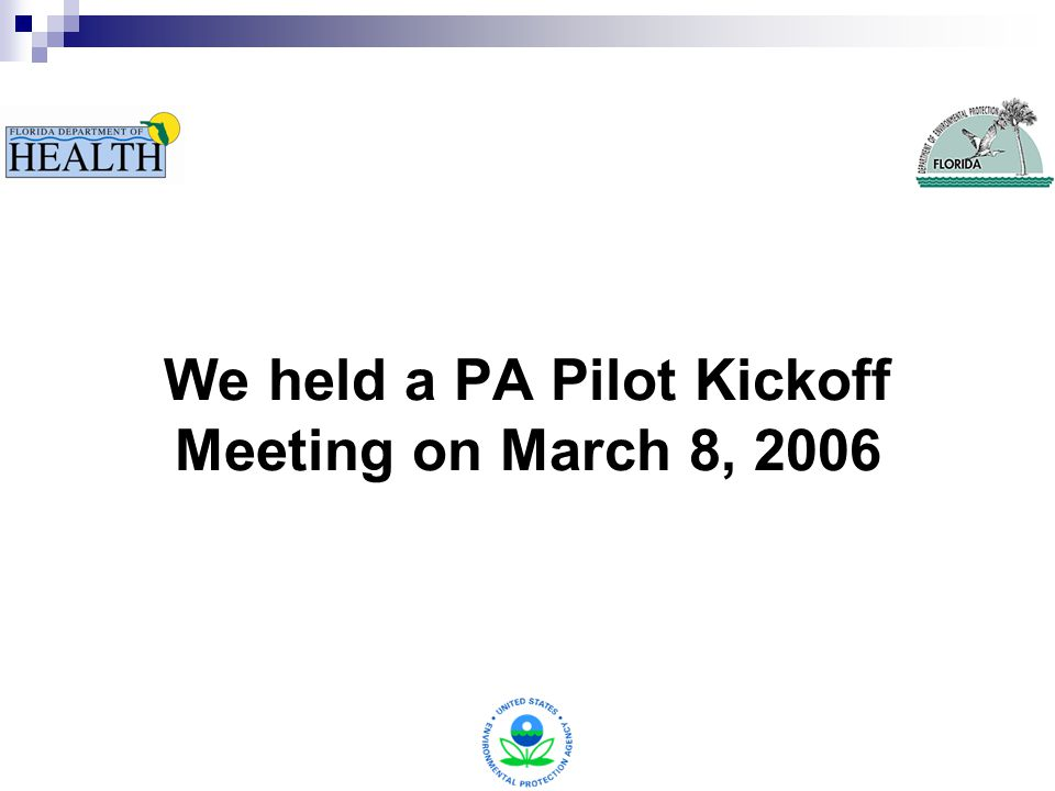 We held a PA Pilot Kickoff Meeting on March 8, 2006