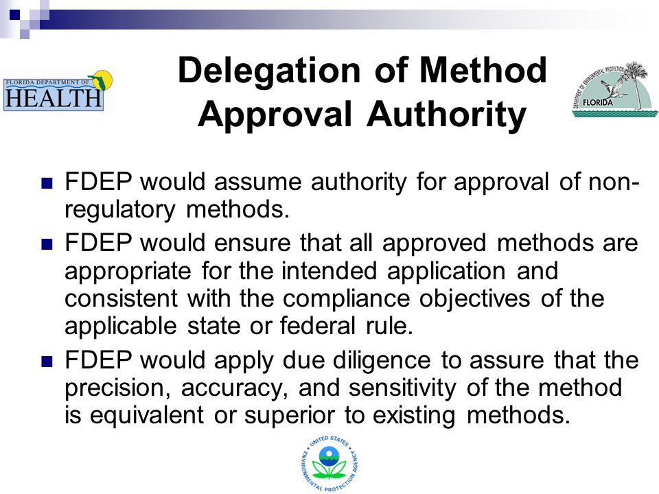 Delegation of Method Approval Authority FDEP would assume authority for approval of non- regulatory methods.