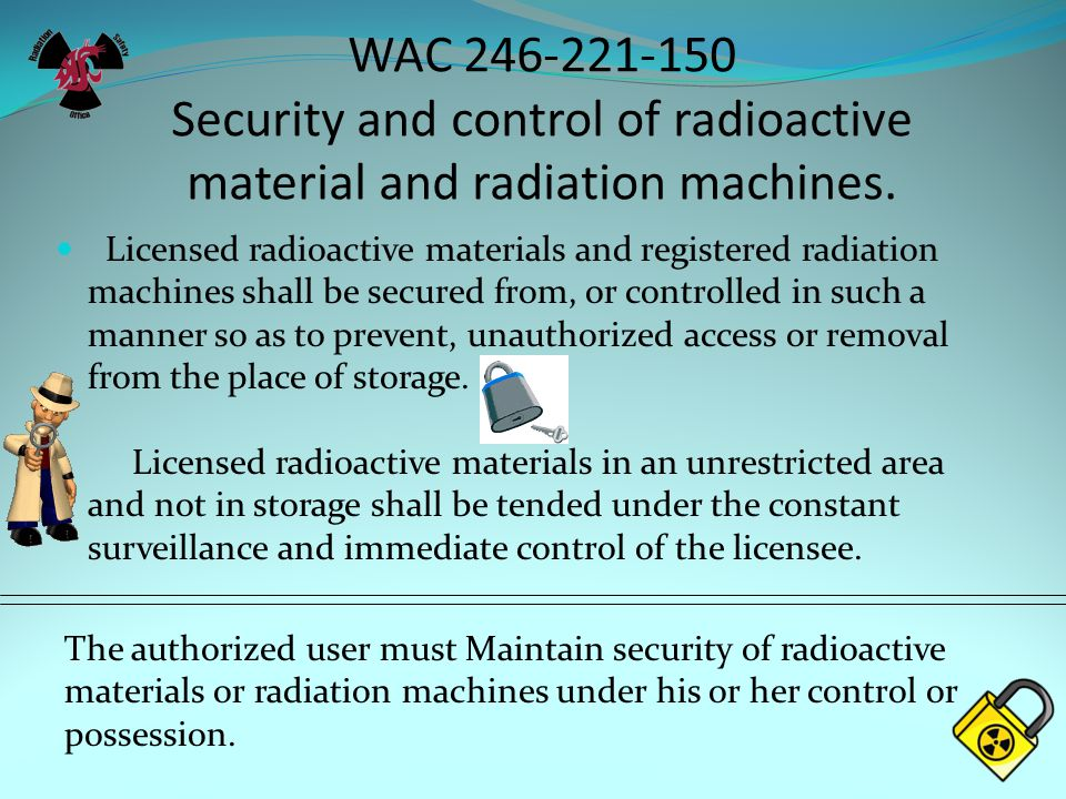 WAC 246-221-150 Security and control of radioactive material and radiation machines.